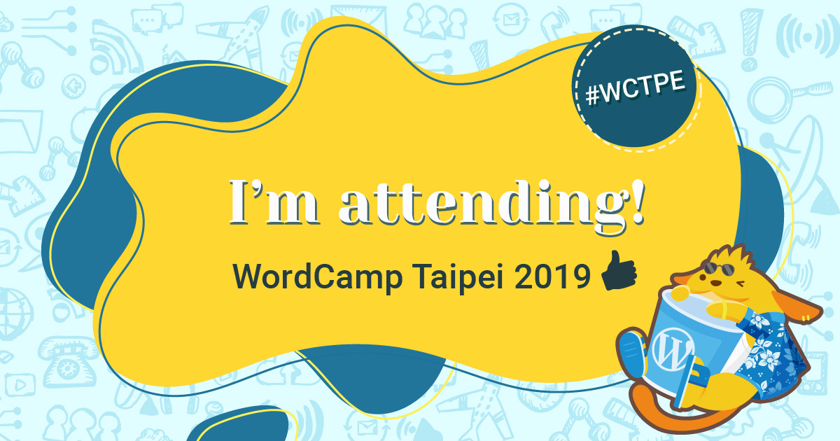 I am Attending WordCamp Taipei 2019